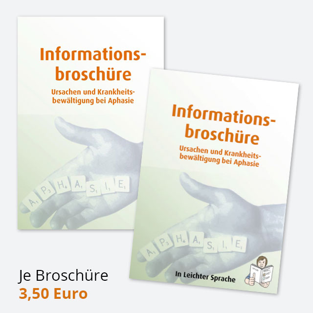 Informationsbroschüre - Ursachen und Krankheitsbewältigung bei Aphasie - Je Broschüre 3,50 Euro